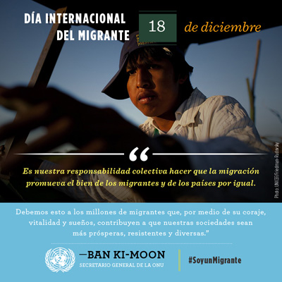 La migración internacional es un medio idóneo para reducir la pobreza y crear más oportunidades, dice Ban Ki-moon en su mensaje por el Día Internacional del Migrante.