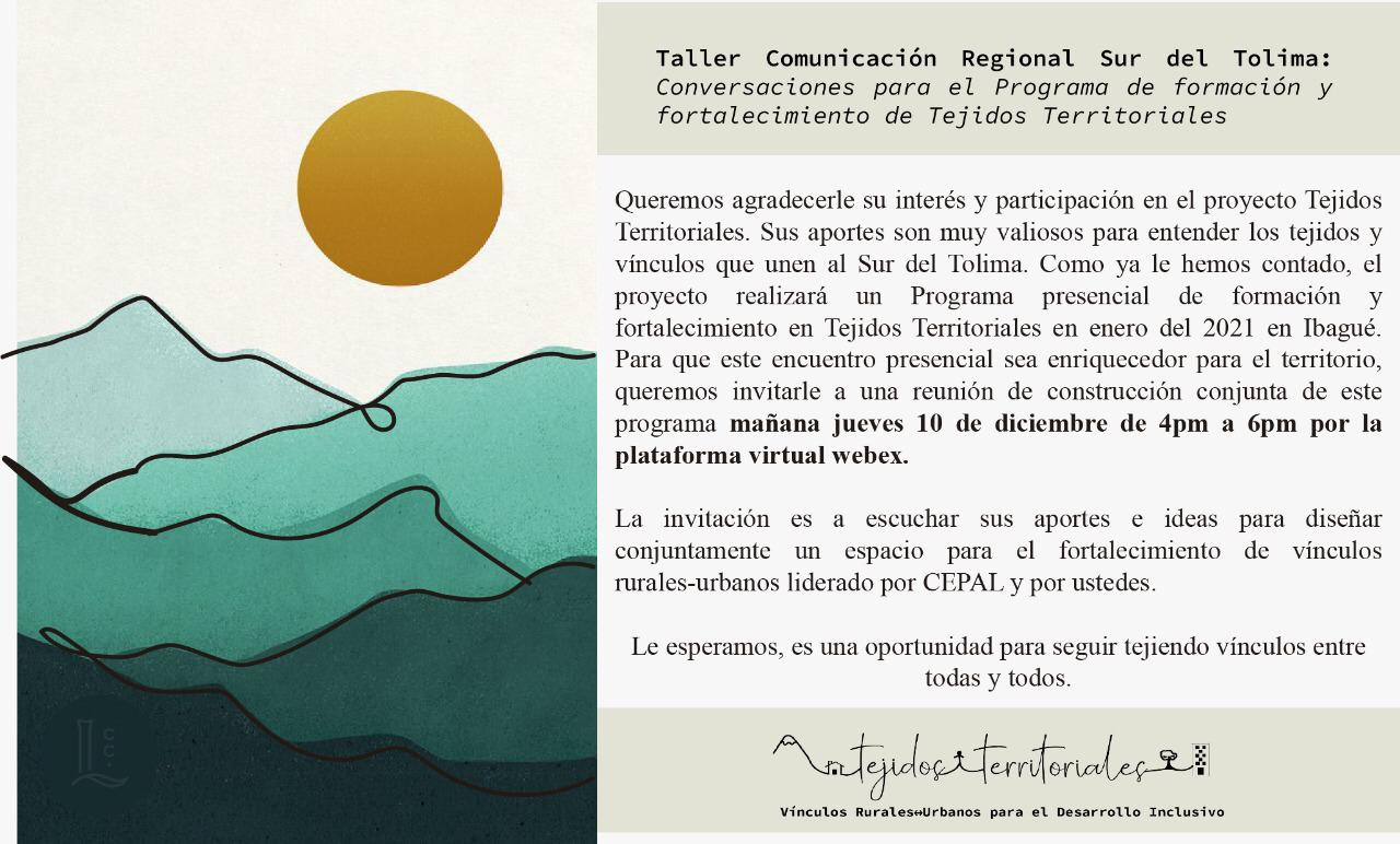 Taller de comunicación regional Sur del Tolima. Conversaciones para el Programa de formación y fortalecimiento de Tejidos Territoriales.