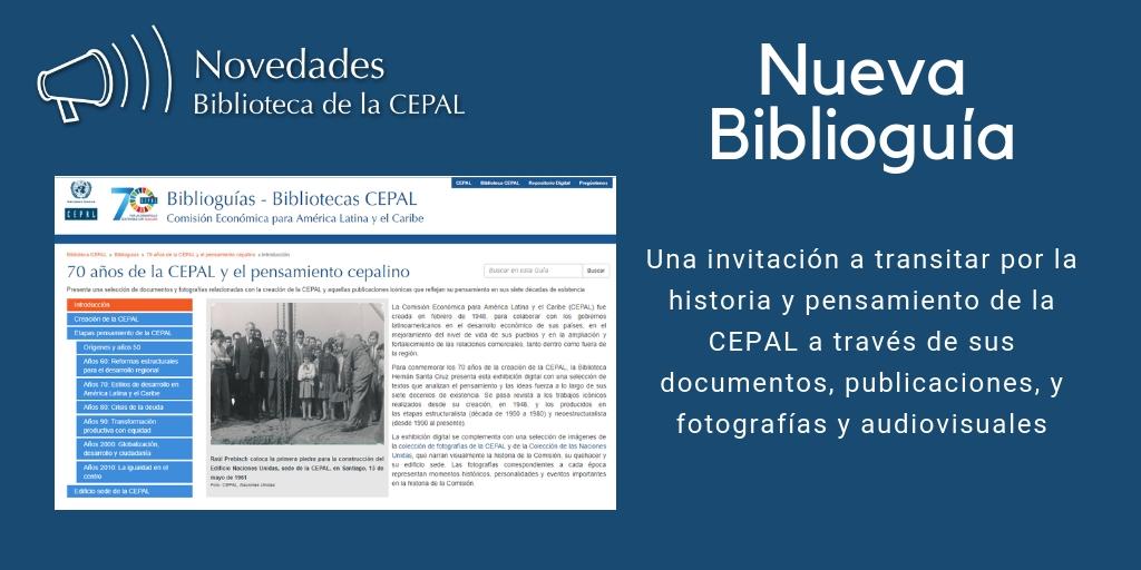 Biblioguía 70 años de la CEPAL y el pensamiento cepalino