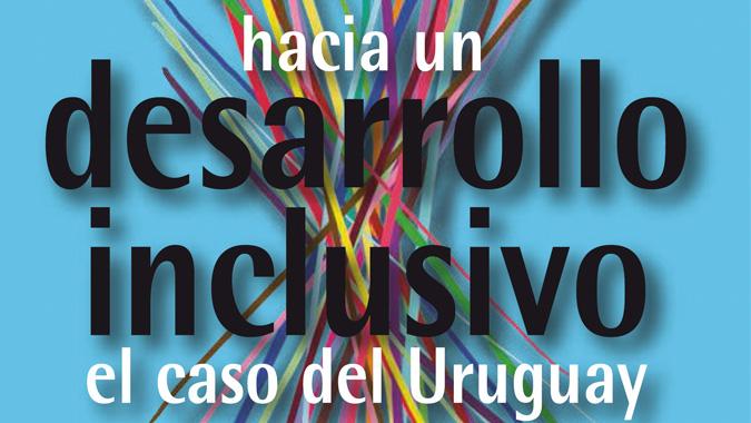 Portada de publicación Hacia un desarrollo inclusivo: el caso del Uruguay