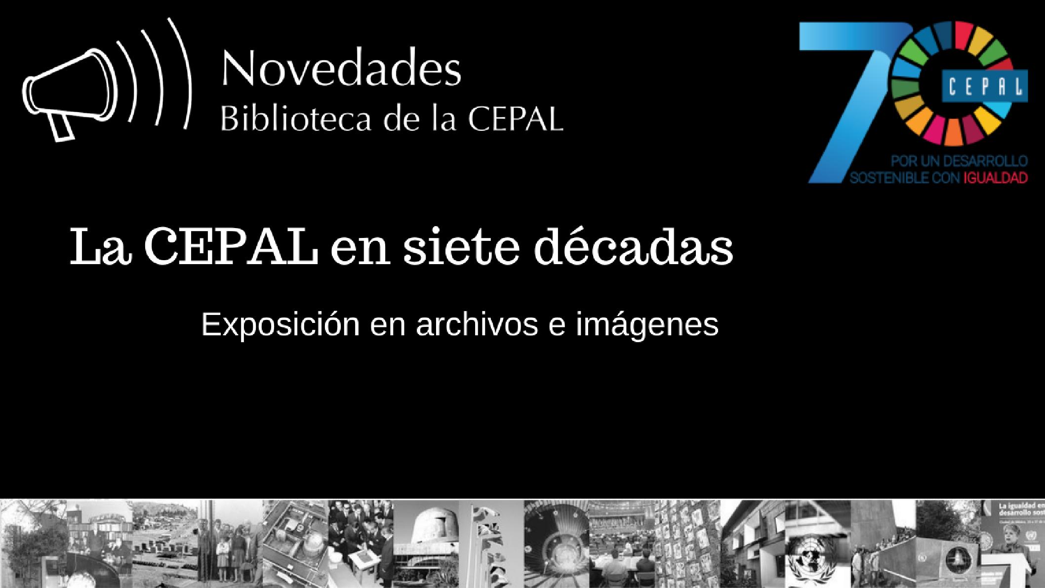 Exposición 70 años de la CEPAL
