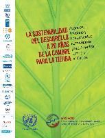 La sostenibilidad del desarrollo a 20 años de la cumbre para la tierra: avances, brechas y lineamientos estratégicos para América Latina y el Caribe