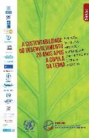 A sustentabilidade do desenvolvimento 20 anos após a cúpula da terra: avanços, brechas e diretrizes estratégicas para a América Latina e o Caribe. Síntese