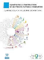 Avanzar en la construcción de un espacio cultural compartido: desarrollo de la carta cultural iberoamericana