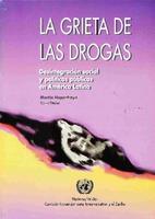 La grieta de las drogas: desintegración social y políticas públicas en América Latina