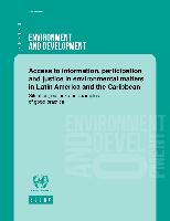 Access to information, participation and justice in environmental matters in Latin America and the Caribbean: situation, outlook and examples of good practice