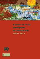 A decade of social development in Latin America, 1990-1999