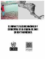 El impacto socioeconómico y ambiental de la sequía de 2001 en Centroamérica