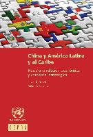 China y América Latina y el Caribe: hacia una relación económica y comercial estratégica