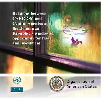 Relations between CARICOM and Central America and the Dominican Republic: a window of opportunity for trade and investment