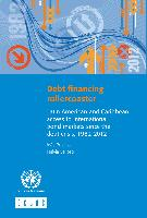 Debt financing rollercoaster: Latin American and Caribbean access to international bond markets since the debt crisis, 1982-2012