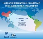 Las relaciones económicas y comerciales entre América Latina y Asia-Pacífico: el vínculo con China