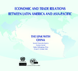 Economic and trade relations between Latin America and Asia Pacific: The link with China