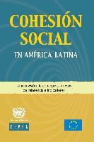 Cohesión social en América Latina y el Caribe : una revisión de conceptos, marcos de referencia e indicadores