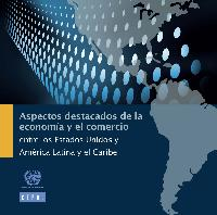 The United States and Latin America and the Caribbean: highlights of economy and trade
