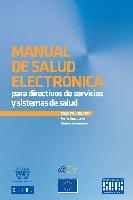 Manual de salud electrónica para directivos de servicios y sistemas de salud