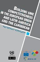 Building SME competitiveness in the European Union and Latin America and the Caribbean: policy proposals by the private sector