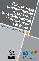 Cómo mejorar la competitividad de las PYMES en la Unión Europea y América Latina y el Caribe: propuestas de política del sector privado