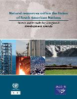 Natural resources within the Union of South American Nations: status and trends for a regional development agenda