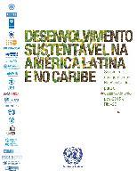 Desenvolvimento sustentável na América Latina e no Caribe: seguimento da agendas das Nações Unidas para o desenvolvimento pós-2015 e Rio+20