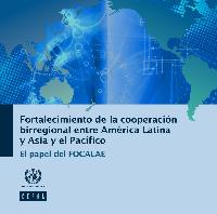 Strengthening biregional cooperation between Latin America and Asia-Pacific: the role of FEALAC