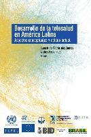 Desarrollo de la telesalud en América Latina: aspectos conceptuales y estado actual