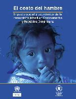 El costo del hambre: impacto social y económico de la desnutrición infantil en Centroamérica y República Dominicana