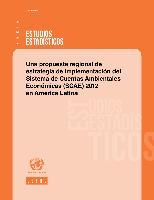 Una propuesta regional de estrategia de implementación del Sistema de Cuentas Ambientales Económicas (SCAE) 2012 en América Latina