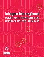Integración regional: hacia una estrategia de cadenas de valor inclusivas