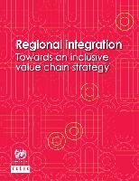 Regional integration: towards an inclusive value chain strategy