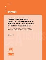 Types of discrepancy in Millennium Development Goal indicator values and measures for statistical reconciliation: Overall framework and implementation in selected thematic areas and indicators
