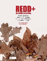 REDD+ en América Latina. Estado actual de las estrategias de reducción de emisiones por deforestación y degradación forestal