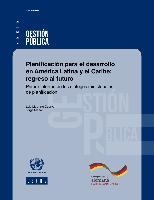 Planificación para el desarrollo en América Latina y el Caribe: regreso al futuro. Primer informe de los diálogos ministeriales de planificación