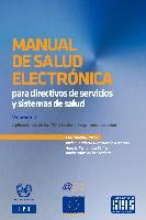 Manual de salud electrónica para directivos de servicios y sistemas de salud. Volumen II: Aplicaciones de las TIC a la atención primaria de salud