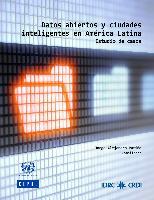 Datos abiertos y ciudades inteligentes en América Latina: Estudio de casos