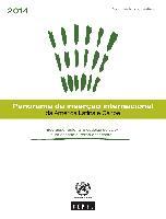 Panorama da Inserção Internacional da América Latina e Caribe 2014: integração regional e cadeias de valor num cenário externo desafiante. Documento informativo