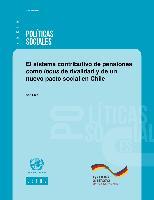 El sistema contributivo de pensiones como locus de rivalidad y de un nuevo pacto social en Chile