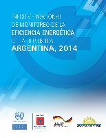 Informe nacional de monitoreo de la eficiencia energética de la República Argentina, 2014