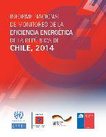 Informe nacional de monitoreo de la eficiencia energética de la República de Chile, 2014