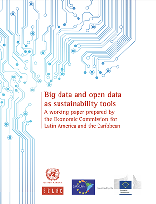 Big data and open data as sustainability tools: A working paper prepared by the Economic Commission for Latin America and the Caribbean