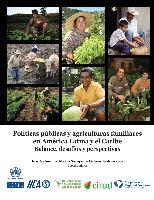 Políticas públicas y agriculturas familiares en América Latina y el Caribe: balance, desafíos y perspectivas
