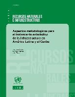 Aspectos metodológicos para el tratamiento estadístico de la infraestructura en América Latina y el Caribe