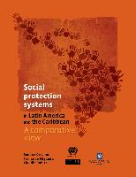 Social protection systems in Latin America and the Caribbean: a comparative view