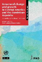 Structural change and growth in Central America and the Dominican Republic: an overview of two decades, 1990-2011