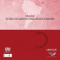 UNASUR: un espacio de cooperación e integración para el desarrollo