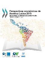 Perspectivas económicas de América Latina 2015: educación, competencias e innovación para el desarrollo