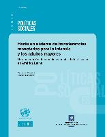 Toward a system of basic cash transfers for children and older persons: An estimation of efforts, impacts and possibilities in Latin America