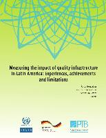 Measuring the impact of quality infrastructure in Latin America: Experiences, achievements and limitations