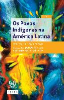 Os Povos Indígenas na América Latina: Avanços na última década e desafios pendentes para a garantia de seus direitos. Síntese