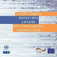 La Unión Europea y América Latina y el Caribe ante la nueva coyuntura económica y social